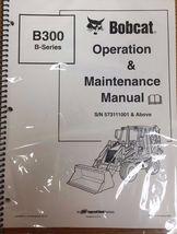 Bobcat B300 Backhoe Loader Operation & Maintenance Manual Owner's 2 PN #6903386 - $23.92+