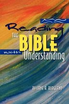 Reading the Bible With Understanding Lane A. Burgland - $7.38