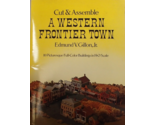 Cut Assemble A Western Frontier Town Edmund V. Gillon Jr 10 Full Color Buildings