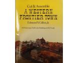 Cut Assemble A Western Frontier Town Edmund V. Gillon Jr 10 Full Color Buildings