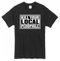 'Kill Your Local Pedophile' T-Shirt - NWOT For Bikers/Harley/Metal/Military - $19.27+