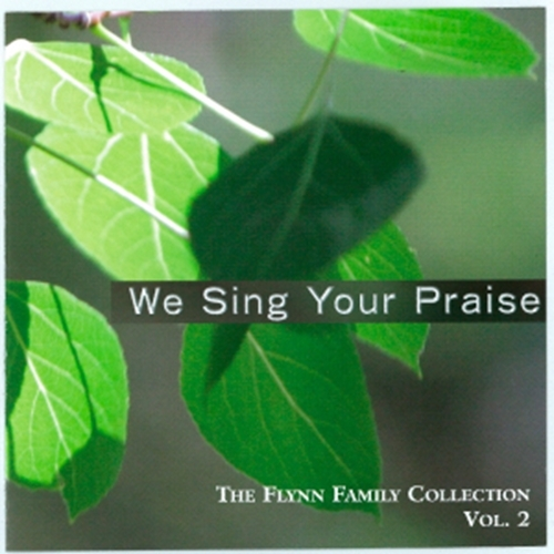 We sing your praise vol 2 flynn family collection by still waters   vinny flynn