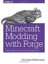 Minecraft Modding with Forge: A Family-Friendly Guide to Building Fun Mo... - $10.25