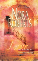 Love By Design by Nora Roberts 0373218257 - $3.00