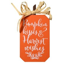 Harvest Inspired Sentiment Sign Pumpkins Kisses & Harvest Wishes 3.5x6.5... - $6.99