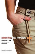 Hungry Souls, Holy Companions: Mentoring a New Generation of Christians [Paperba image 2