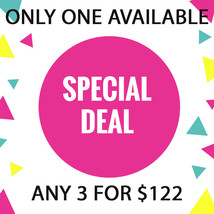 Mon - Tues Only! Pick 3 For $122 Deal! Sept 21 & 22ND Deal Best Offers - $244.00