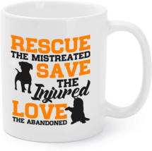 Rescue the mistreated save injured love the abandoned Coffee Mug - $16.95