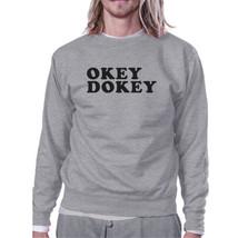 Okey Dokey Grey Sweatshirt Cute Graphic Design Simple Typography - $20.99+