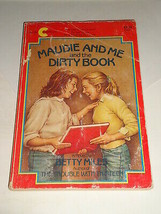 MAUDIE AND ME AND THE DIRTY BOOK Betty Miles  PB - $4.75