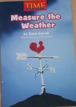 Measure the Weather (Grade 1 Science) [Paperback] Dana Carroll and Time for Kids
