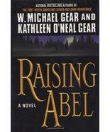 Raising Abel Gear, W. Michael and Gear, Kathleen O'Neal - $8.86
