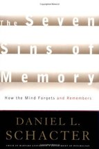 The Seven Sins of Memory: How the Mind Forgets and Remembers Schacter, D... - $15.84