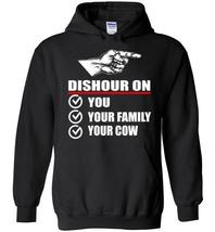 Dishonor On You Your Family Your Cow Blend Hoodie - $32.99+