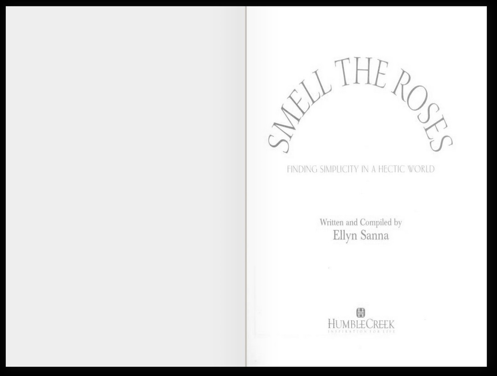 SMELL THE ROSES Finding Simplicity in a Hectic World HARDCOVER BOOK