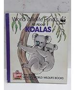 World Wildlife Fund's All About Koalas [Hardcover] World Wildlife Fund - $2.96