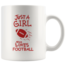 Just a Girl Who Loves Football 11oz Ceramic Coffee Mug Gift Red Text - $19.95