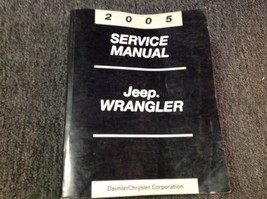 2005 JEEP WRANGLER Service Shop Repair Workshop Manual OEM Factory - $197.99