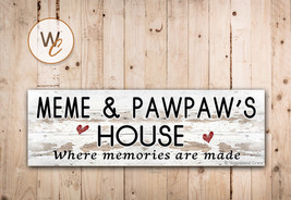 Meme And Pawpaw's House Sign, Where Memories Are Made, Rustic Style Sign - $20.25