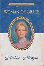 Woman of Grace [Hardcover] [Jan 01, 2000] Kathleen Morgan