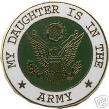 My Daughter Is In The Army Lapel Pin - $13.53