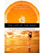 The Life of the Body: Physical Well-Being and Spiritual Formation Hess, ... - $7.87