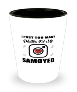 Samoyed Dog Lovers Shot Glass - I Post Too Many - 1.5 oz Ceramic Cup For  - $12.95