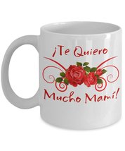 Te Quiero Mucho Mami ! I Love You So Much Mom! Taza de cermica blanca de... - $14.24