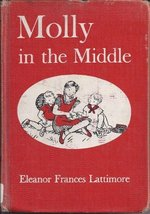 Molly in the Middle [Hardcover] [Jan 01, 1967] Lattimore, Eleanor Frances - $7.98