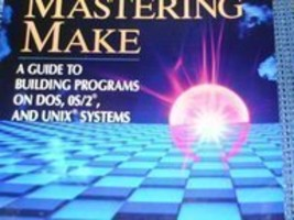 Mastering Make: A Guide to Building Programs on DOS, OS/2, and Unix Systems Tond image 2