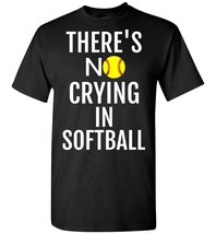 There's No Crying In Softball T shirt - $26.55 CAD+