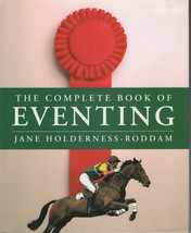 The Complete Book of Eventing : Jane Holderness Rodham : LikeNew Hardcov... - $17.50