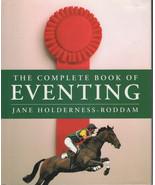 The Complete Book of Eventing : Jane Holderness Rodham : LikeNew Hardcov... - $17.50