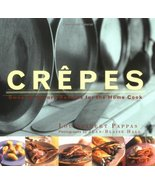 Crepes: Sweet & Savory Recipes for the Home Cook (Illustrated) Lou Seibe... - $8.90