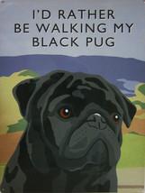 Walking Black Pug Metal Sign - $18.95