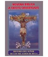 Novena Biblica a Cristo Crucificado - Historia Del Senor De Los Milagros... - $4.95