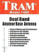 Tram 1480 Amateur Radio 144-148 MHz & 430-450 MHz Dual-Band Base Antenna VHF - $49.95