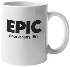 Epic Since January 1979 40th Birthday Internet Slang Coffee & Tea Mug, Decor, An - $19.59