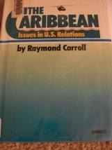 The Caribbean: Issues in U.S. Relations (An Impact Book) Carroll, Raymond - $12.99