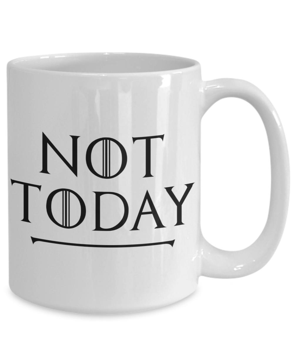 Not Today Arya Thrones Game Fan Gift Idea Coffee Mug