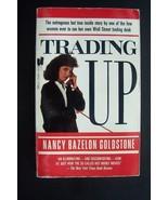 Nancy Goldstone - Trading Up Rare Paperback - $9.33