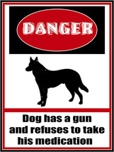 Danger Dog Has Gun Animal Humor Pet Metal Sign - $12.32
