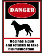 Danger Dog Has Gun Animal Humor Pet Metal Sign - $18.95
