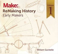 ReMaking History, Volume 1: Early Makers [Paperback] [Aug 04, 2016] Gurs... - $5.87