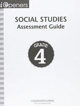 IOPENERS ASSESSMENT BOOK SOCIAL STUDIES GRADE 4 2005C [Paperback] CELEBR... - $21.00