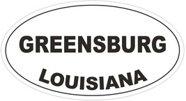 Greensburg Louisiana Oval Bumper Sticker or Helmet Sticker D3932 - $1.39+