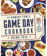 The Hungry Fan's Game Day Cookbook: 103 Recipes For Fangating: Eating, D... - $13.85