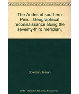 The Andes of southern Peru,: Geographical reconnaissance along the seven... - $23.76