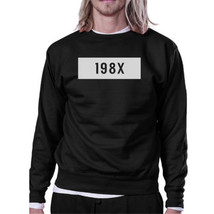 198X Black Sweatshirt Simple Design Cute Gift Ideas For Born In 80s - $20.99+