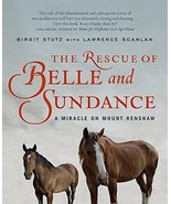 The Rescue Of Belle And Sundance : Abandoned Pack Horses : New Softcover... - $12.95